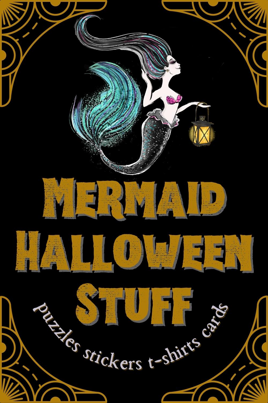 Fun Halloween Mermaid Stuff